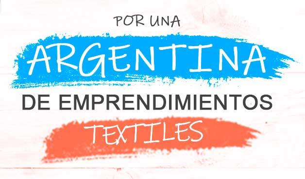 Por una argentina de emprendimientos textiles   ArtecolorVisual
